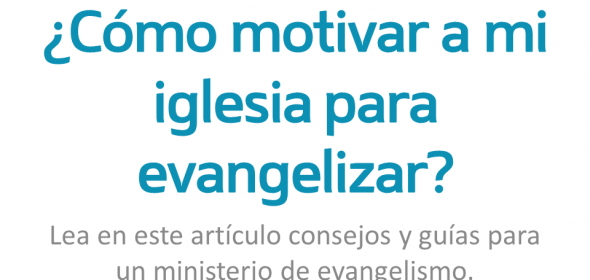 El ministerio de evangelismo: Cmo capacitar a su iglesia local para evangelizar