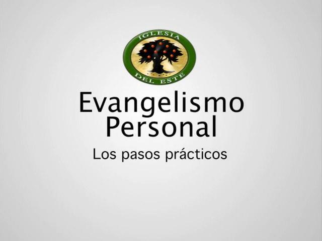 Taller de evangelismo personal (2 de 2) – Pasos prácticos (audio+video)
