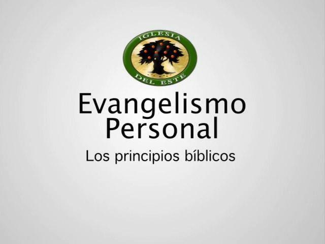 Taller de evangelismo personal (1 de 2) – Principios biblicos (audio+video)