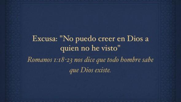 Excusa: «No puedo creer en Dios a quien no he visto»